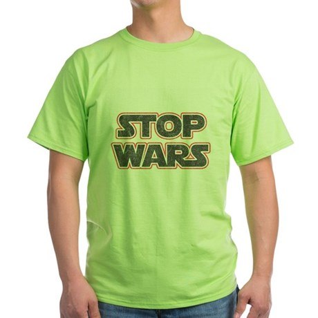Stop Wars Green T-Shirt