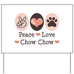 Peace Love Chow Chow Yard Sign