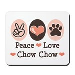 Peace Love Chow Chow Mousepad