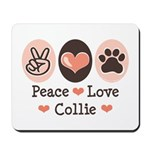 Peace Love Collie Mousepad