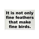Fine feathers Rectangle Magnet