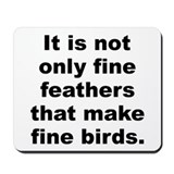 Fine feathers Mousepad