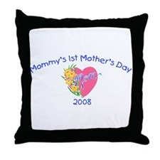 Mommy's 1st Mother's Day 2008 (Heart) Throw Pillow