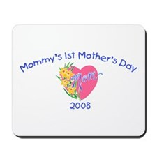 Mommy's 1st Mother's Day 2008 (Heart) Mousepad