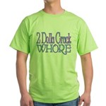 Crack Whore Green T-Shirt