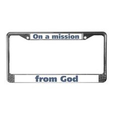 On a Mission from God License Plate Frame