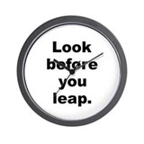 Look before you leap Wall Clock