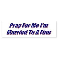 Pray For Me Bumper Bumper Sticker