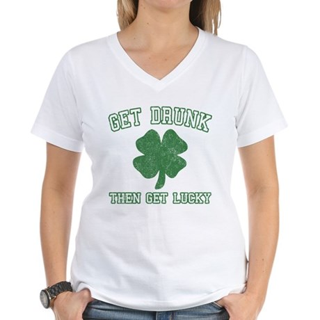 Get Drunk Get Lucky Womens V-Neck T-Shirt