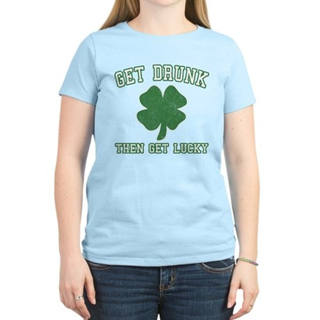 Get Drunk Get Lucky Womens Light T-Shirt