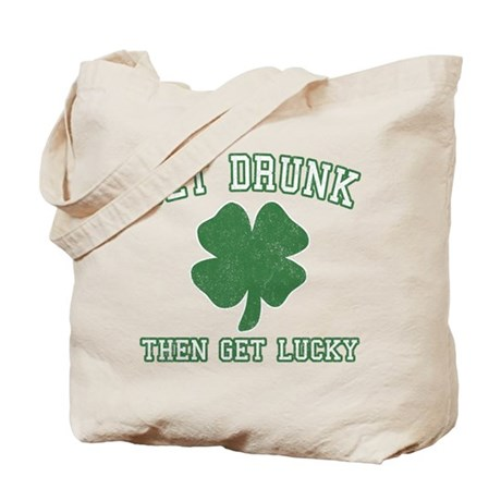 Get Drunk Get Lucky Tote Bag