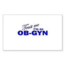 Trust Me I'm an OB-GYN Rectangle Decal