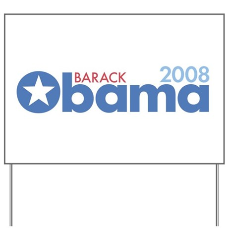 Barack Obama 2008 Yard Sign