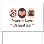 Peace Love Dalmatian Yard Sign