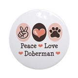 Peace Love Doberman Pinscher Ornament (Round)