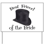 Top Hat Bride's Best Friend Yard Sign