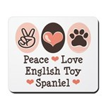 Peace Love Toy Spaniel Mousepad