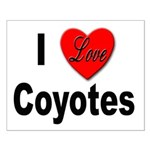 I Love Coyotes Small Poster