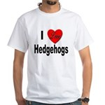 I Love Hedgehogs (Front) White T-Shirt