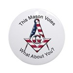 Masons that vote Ornament (Round)