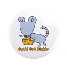 "Small But Mighty Mouse 3.5"" Button (100 pack)"