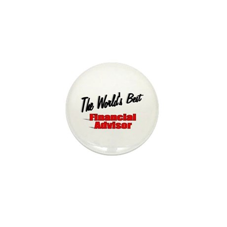 """The World's Best Financial Advisor"" Mini Button ("