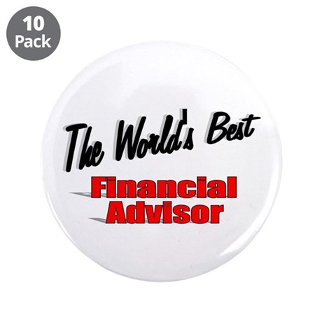 """The World's Best Financial Advisor"" 3.5"" Button ("