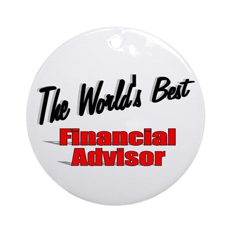 """The World's Best Financial Advisor"" Ornament (Rou"