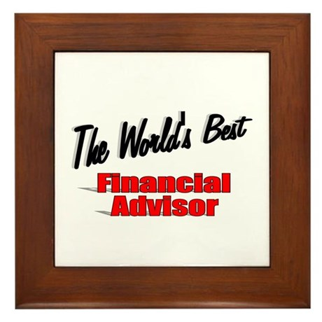 """The World's Best Financial Advisor"" Framed Tile"