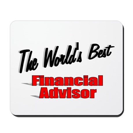 """The World's Best Financial Advisor"" Mousepad"