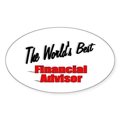 """The World's Best Financial Advisor"" Sticker (Oval"