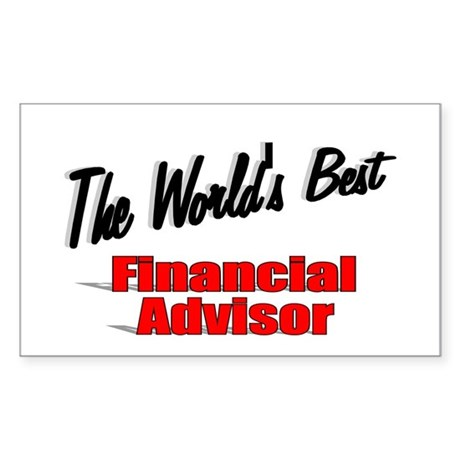 """The World's Best Financial Advisor"" Sticker (Rect"