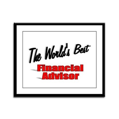 """The World's Best Financial Advisor"" Framed Panel"