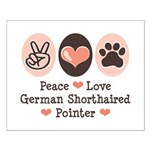 Peace Love G Shorthaired Pointer Small Poster