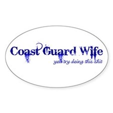 You Try (Coast Guard Wife) Oval Decal