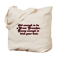 Young Enough Great Grandpa Tote Bag