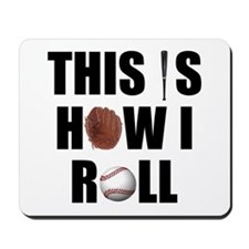 This Is How I Roll Baseball Mousepad