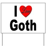 I Love Goth Yard Sign