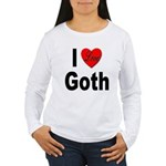 I Love Goth (Front) Women's Long Sleeve T-Shirt
