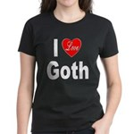 I Love Goth (Front) Women's Dark T-Shirt