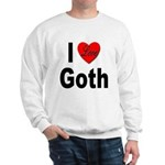 I Love Goth Sweatshirt
