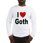 I Love Goth (Front) Long Sleeve T-Shirt
