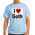 I Love Goth Light T-Shirt