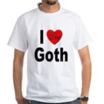 I Love Goth White T-Shirt