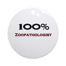 100 Percent Zoopathologist Ornament (Round)