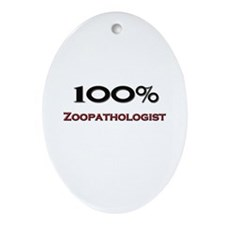 100 Percent Zoopathologist Oval Ornament