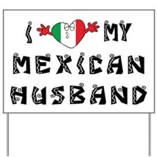 I Love My Mexican Husband Yard Sign