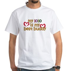 Lolo is My Best Buddy White T-Shirt