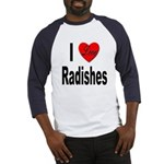 I Love Radishes (Front) Baseball Jersey