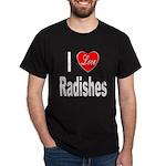 I Love Radishes (Front) Dark T-Shirt